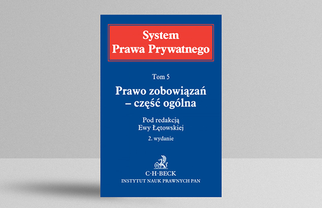 Private Law System, Volume 5, Obligations Law, edited: E. Łętowska