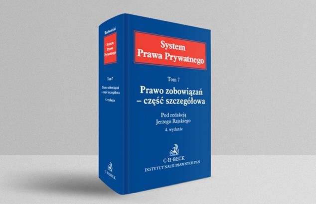 System prawa prywatnego T. VII, Prawo Zobowiązań – Część szczegółowa, pod red.: prof. dr. hab. J. Rajskiego
