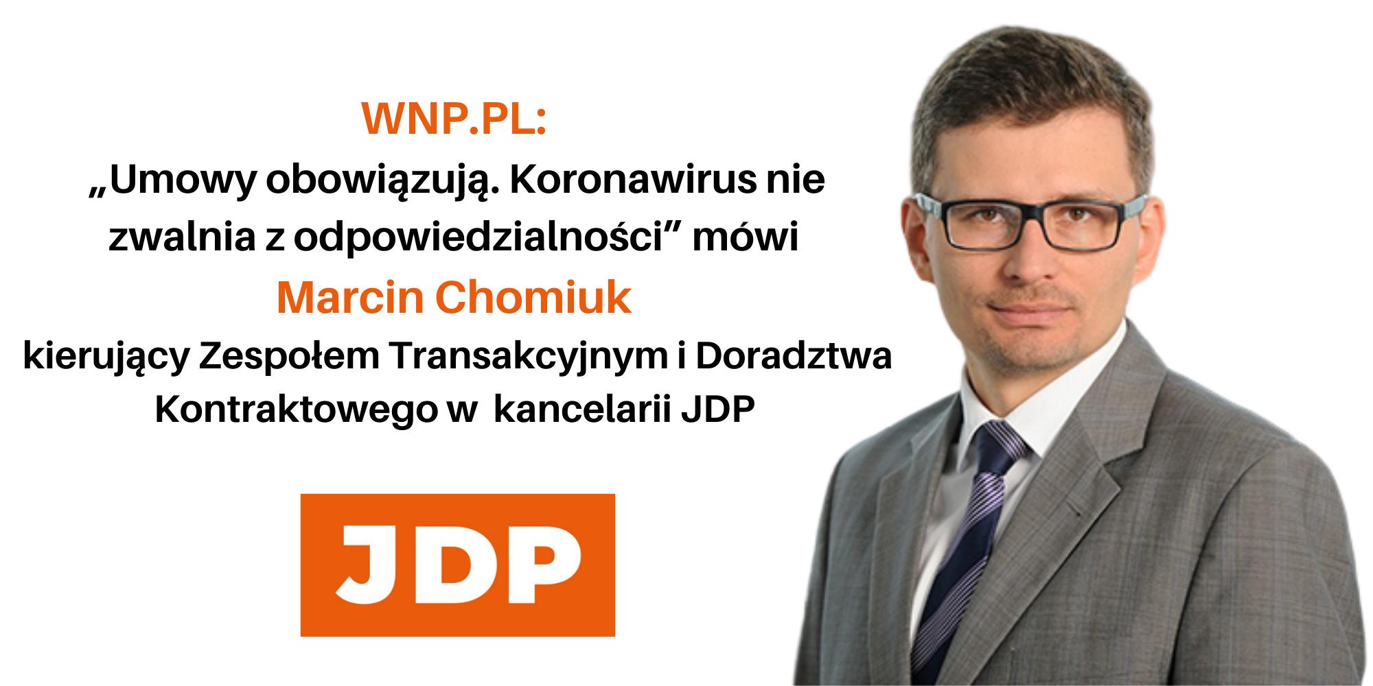 Mec. Marcin Chomiuk dla WNP.pl: Umowy obowiązują. Koronawirus nie zwalnia z odpowiedzialności
