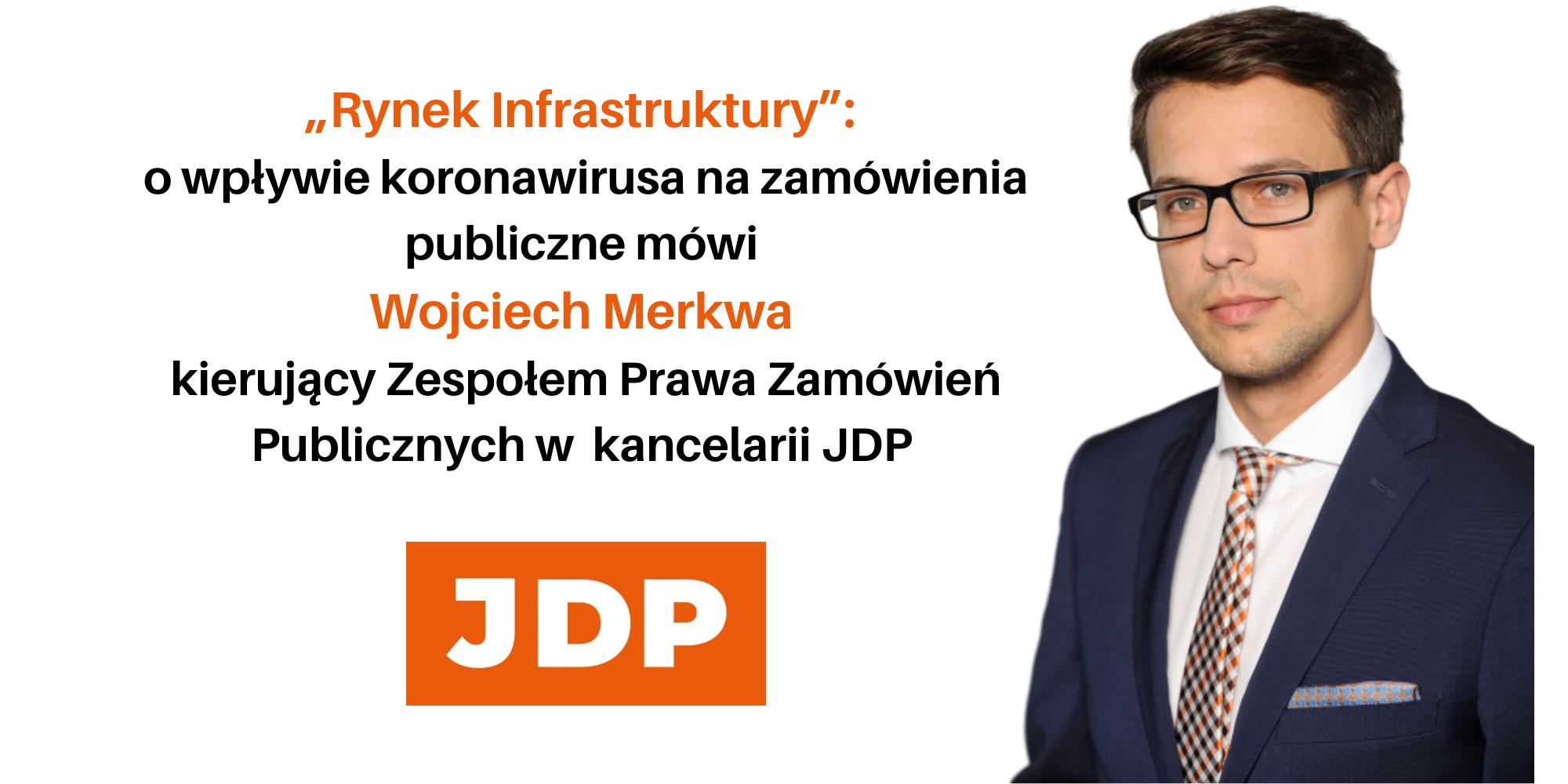 """Wojciech Merkwa dla """"Rynku Infrastruktury"""" o wpływie koronawirusa na zamówienia publiczne"""