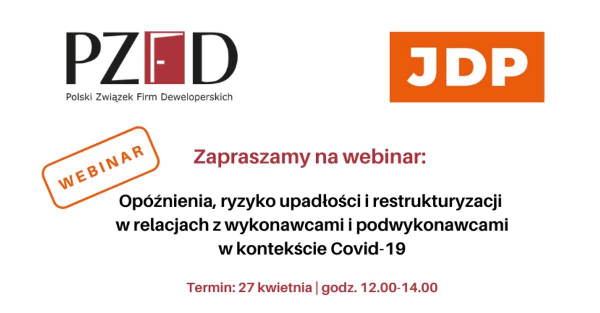 Webinar: Opóźnienia, ryzyko upadłości i restrukturyzacji w relacjach z wykonawcami i podwykonawcami w kontekście Covid-19