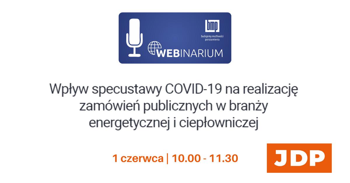 Webinar: Wpływ specustawy COVID-19 na realizację zamówień publicznych w branży energetycznej i ciepłowniczej