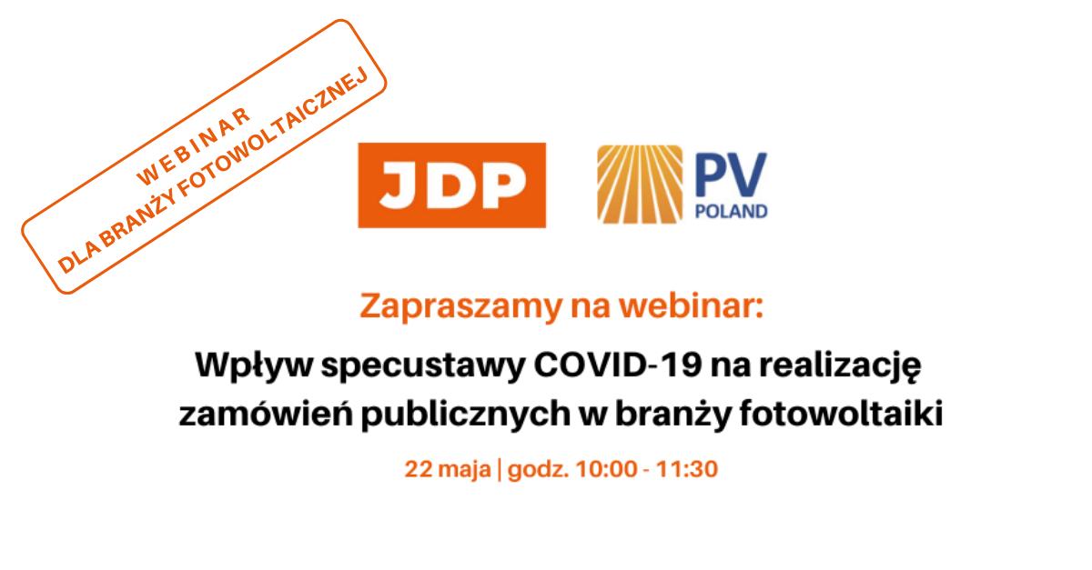 Webinar: Wpływ specustawy COVID-19 na realizację zamówień publicznych w branży fotowoltaiki