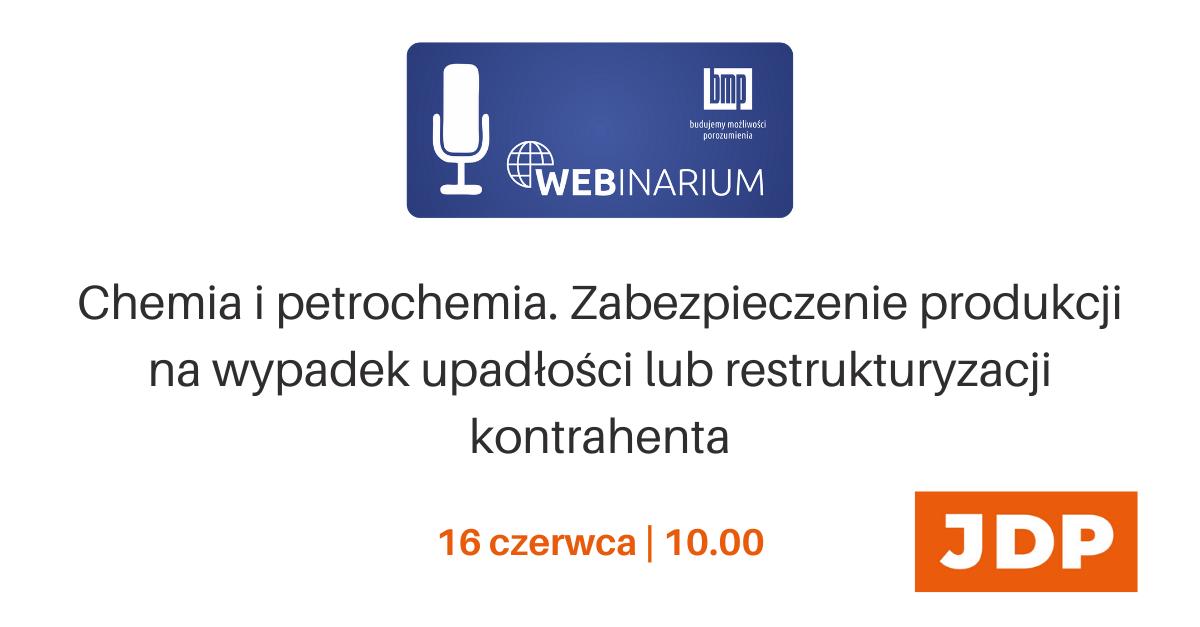 Webinar: Chemia i petrochemia. Zabezpieczenie produkcji na wypadek upadłości lub restrukturyzacji kontrahenta