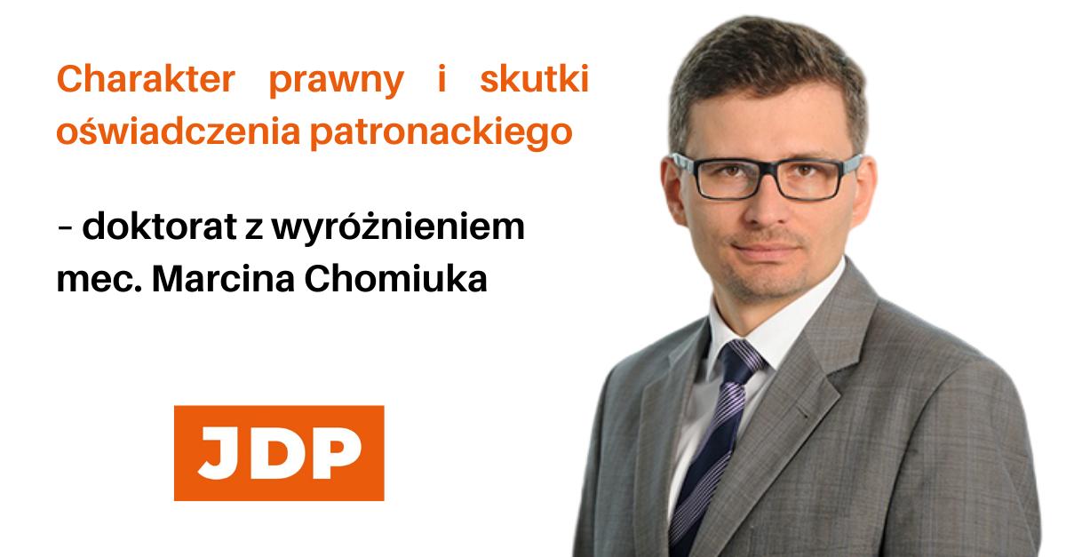 Charakter prawny i skutki oświadczenia patronackiego – doktorat z wyróżnieniem mec. Marcina Chomiuka