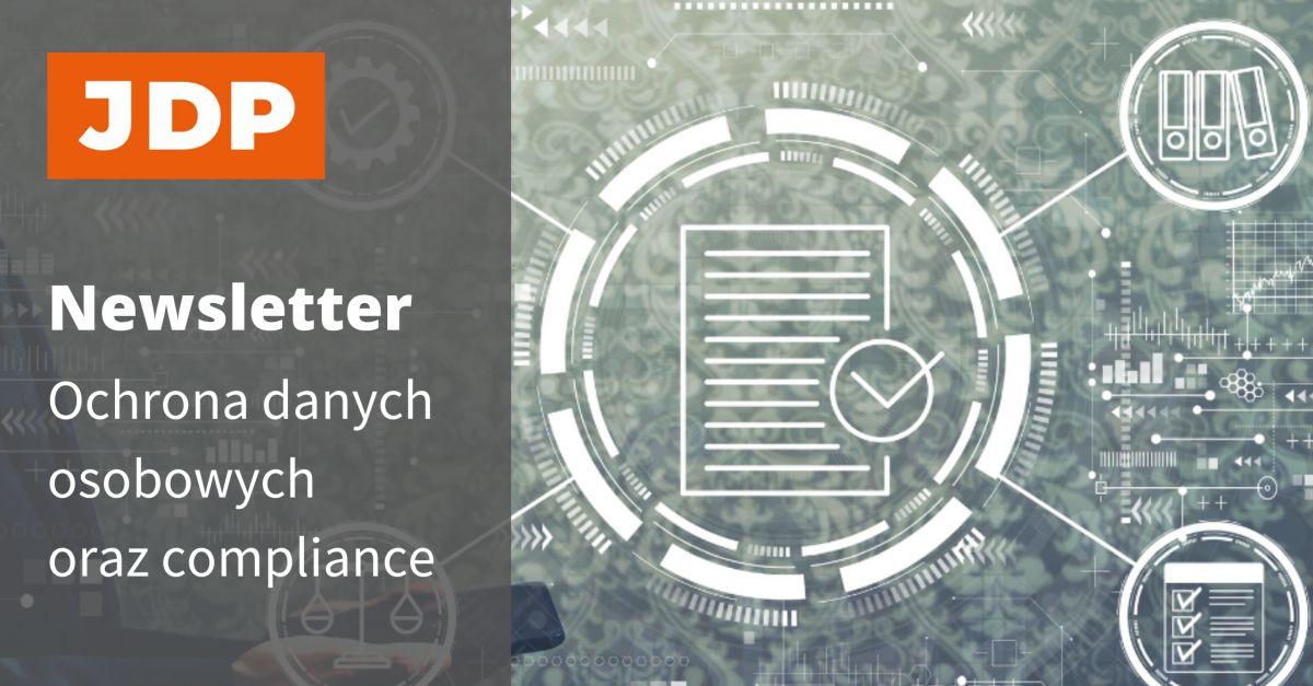Newsletter JDP | Ochrona danych osobowych oraz compliance